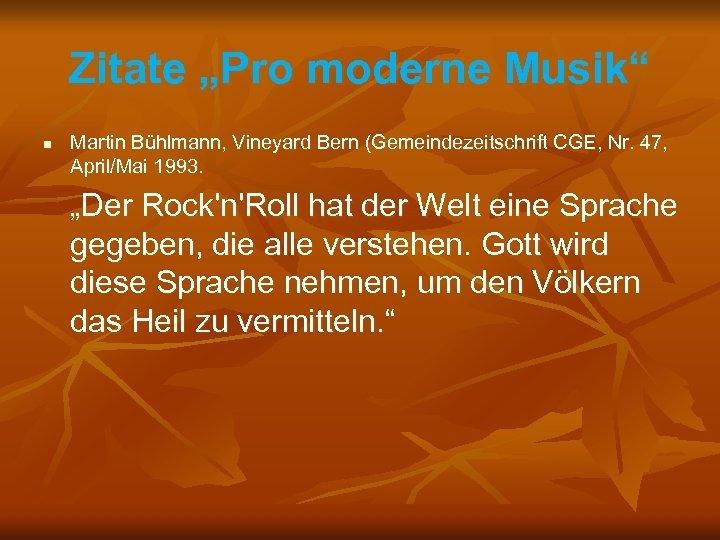 """Zitate """"Pro moderne Musik"""" n Martin Bühlmann, Vineyard Bern (Gemeindezeitschrift CGE, Nr. 47, April/Mai"""