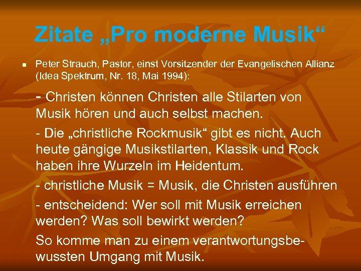 """Zitate """"Pro moderne Musik"""" n Peter Strauch, Pastor, einst Vorsitzender Evangelischen Allianz (Idea Spektrum,"""
