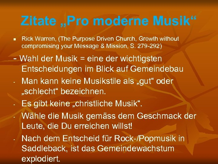 """Zitate """"Pro moderne Musik"""" n Rick Warren, (The Purpose Driven Church, Growth without compromising"""