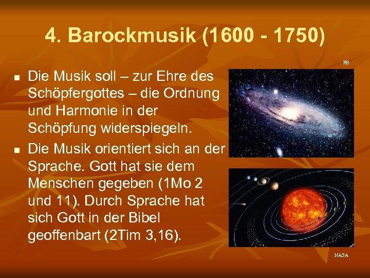4. Barockmusik (1600 - 1750) FB n n Die Musik soll – zur Ehre