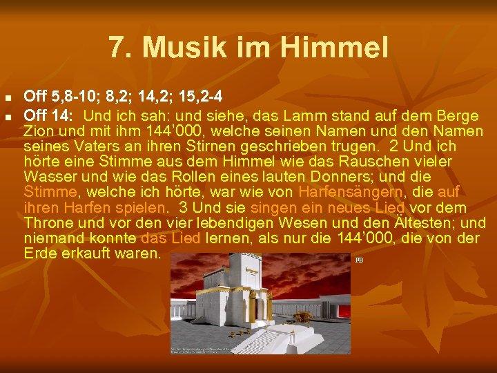 7. Musik im Himmel n n Off 5, 8 -10; 8, 2; 14, 2;