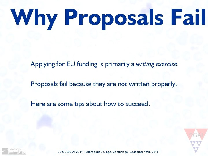 Why Proposals Fail Applying for EU funding is primarily a writing exercise. Proposals fail