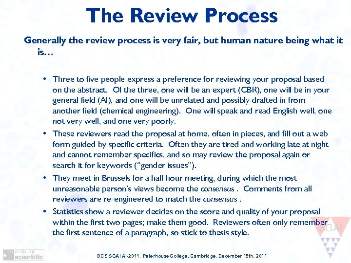 The Review Process Generally the review process is very fair, but human nature being