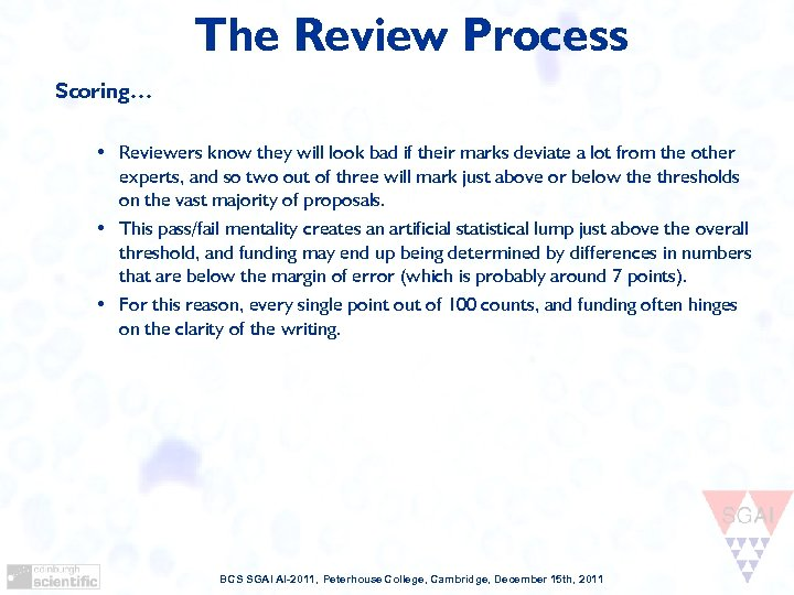 The Review Process Scoring… • Reviewers know they will look bad if their marks