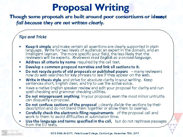 Proposal Writing Though some proposals are built around poor consortiums or ideas, most fail