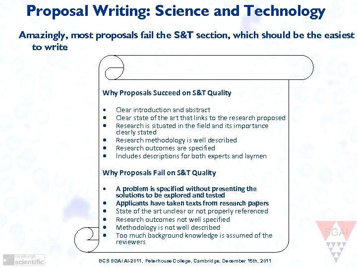 Proposal Writing: Science and Technology Amazingly, most proposals fail the S&T section, which should