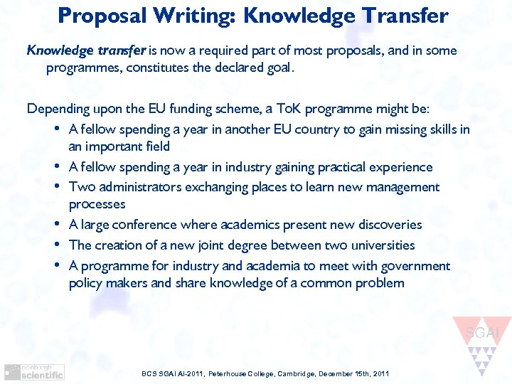 Proposal Writing: Knowledge Transfer Knowledge transfer is now a required part of most proposals,