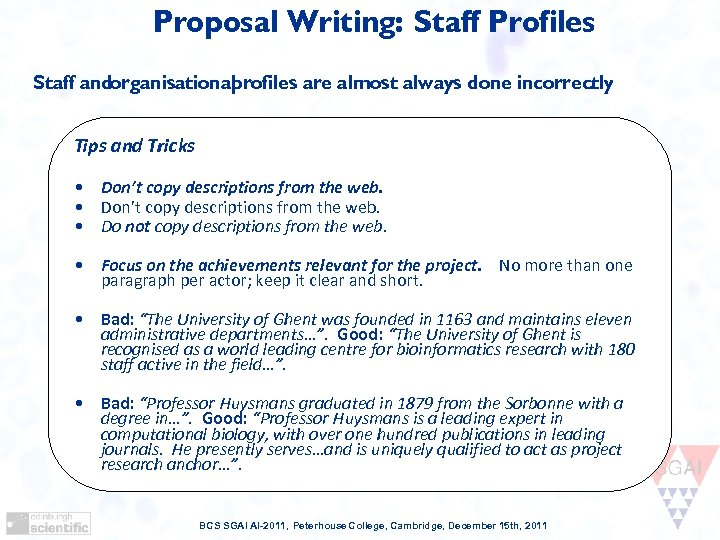 Proposal Writing: Staff Profiles Staff andorganisational profiles are almost always done incorrectly. Tips and