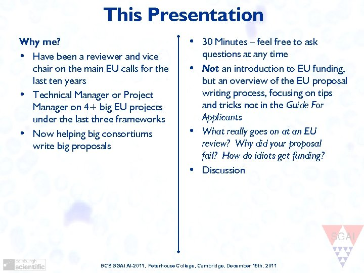 This Presentation Why me? • Have been a reviewer and vice chair on the