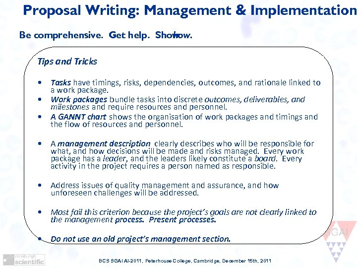 Proposal Writing: Management & Implementation Be comprehensive. Get help. Show how. Tips and Tricks