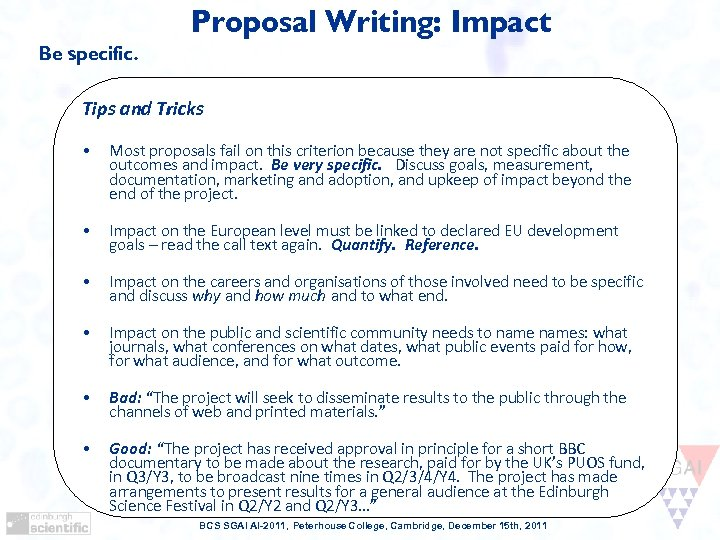 Proposal Writing: Impact Be specific. Tips and Tricks • Most proposals fail on this
