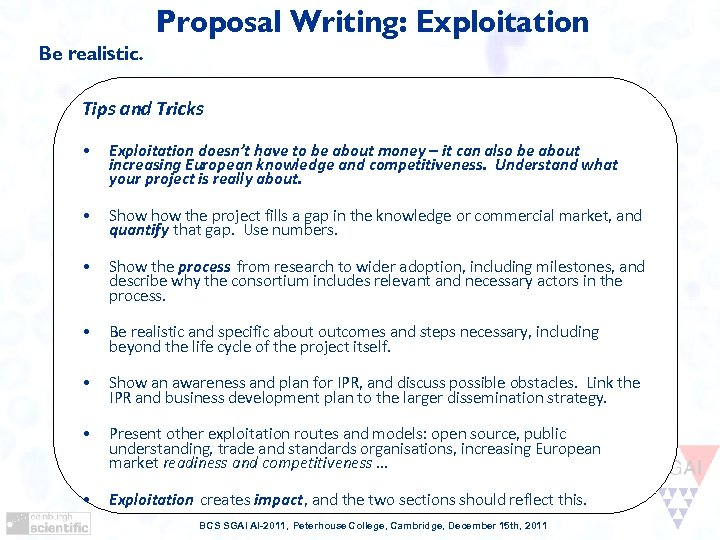 Proposal Writing: Exploitation Be realistic. Tips and Tricks • Exploitation doesn't have to be