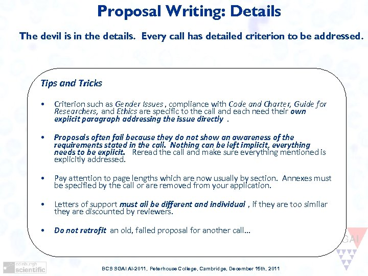 Proposal Writing: Details The devil is in the details. Every call has detailed criterion