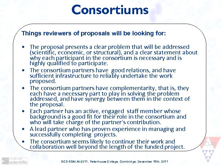 Consortiums Things reviewers of proposals will be looking for: • The proposal presents a