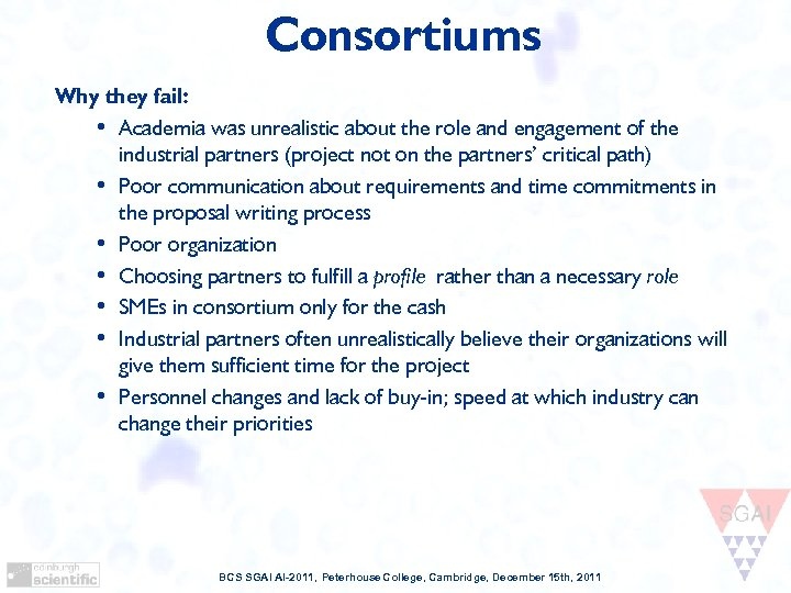 Consortiums Why they fail: • Academia was unrealistic about the role and engagement of