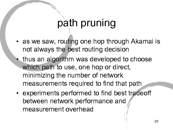 path pruning • as we saw, routing one hop through Akamai is not always