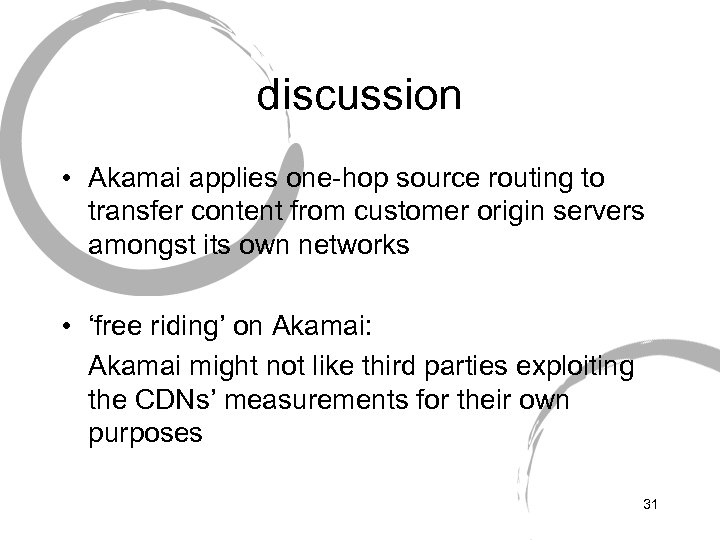discussion • Akamai applies one-hop source routing to transfer content from customer origin servers