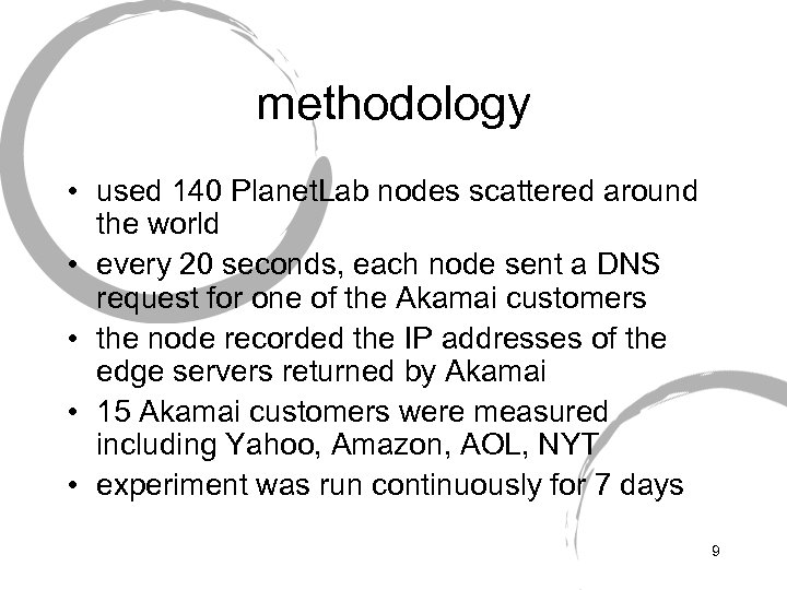 methodology • used 140 Planet. Lab nodes scattered around the world • every 20