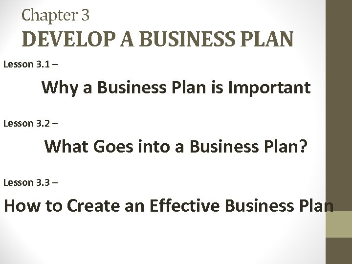 Chapter 3 DEVELOP A BUSINESS PLAN Lesson 3. 1 – Why a Business Plan