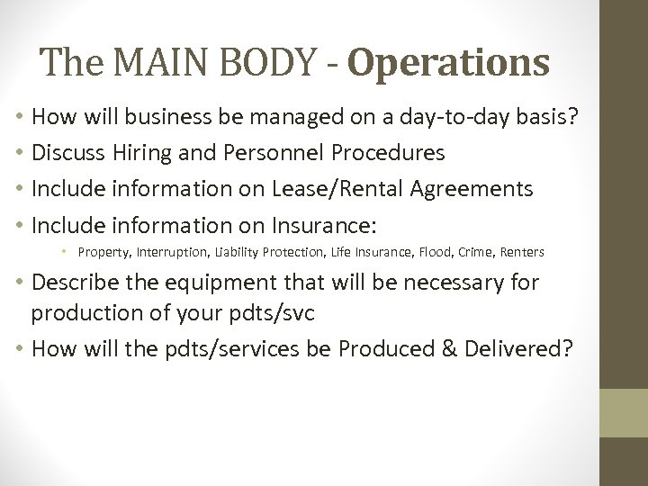 The MAIN BODY - Operations • How will business be managed on a day-to-day