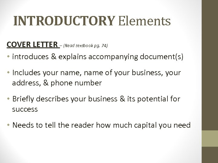 INTRODUCTORY Elements COVER LETTER – (Read textbook pg. 74) • introduces & explains accompanying