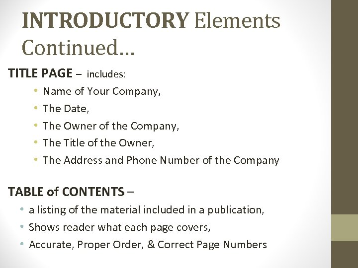 INTRODUCTORY Elements Continued… TITLE PAGE – • • • includes: Name of Your Company,
