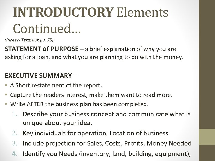 INTRODUCTORY Elements Continued… (Review Textbook pg. 75) STATEMENT of PURPOSE – a brief explanation
