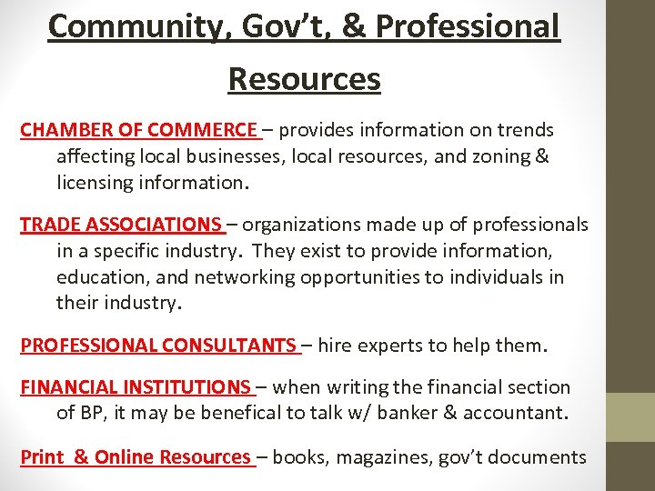 Community, Gov't, & Professional Resources CHAMBER OF COMMERCE – provides information on trends affecting