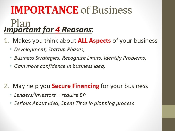IMPORTANCE of Business Plan for 4 Reasons: Important 1. Makes you think about ALL