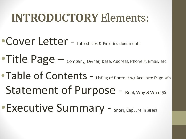 INTRODUCTORY Elements: • Cover Letter • Title Page – Introduces & Explains documents Company,