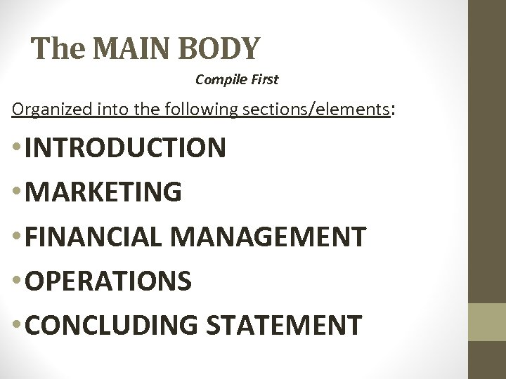 The MAIN BODY Compile First Organized into the following sections/elements: • INTRODUCTION • MARKETING