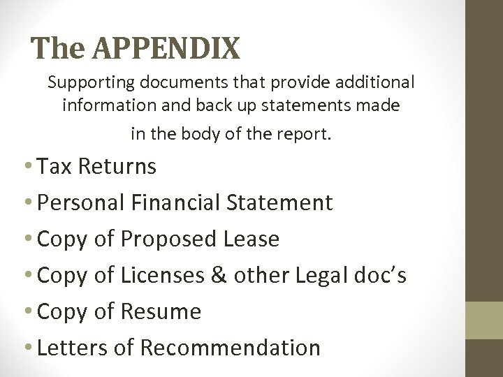The APPENDIX Supporting documents that provide additional information and back up statements made in