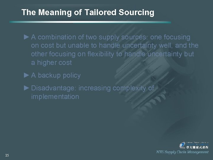 The Meaning of Tailored Sourcing ► A combination of two supply sources: one focusing