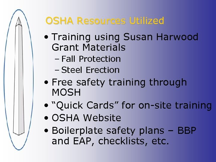 OSHA Resources Utilized • Training using Susan Harwood Grant Materials – Fall Protection –