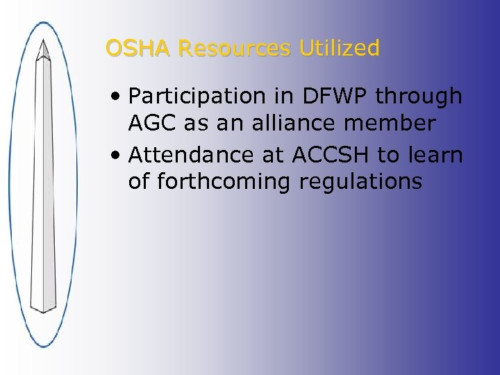OSHA Resources Utilized • Participation in DFWP through AGC as an alliance member •