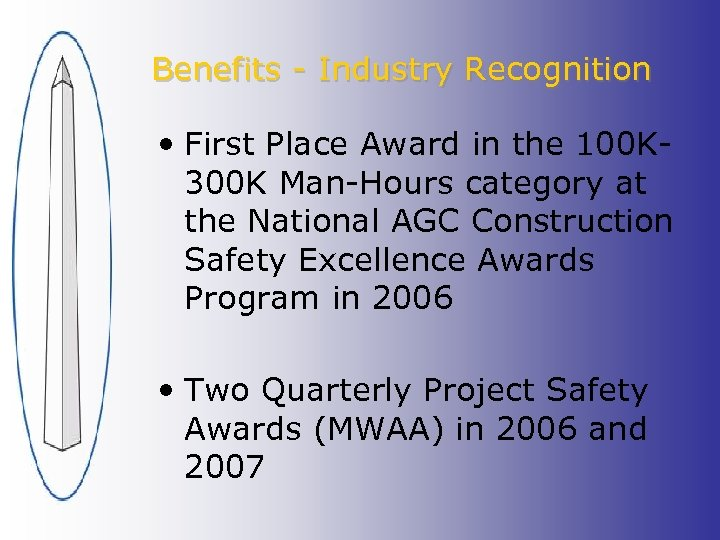 Benefits - Industry Recognition • First Place Award in the 100 K 300 K