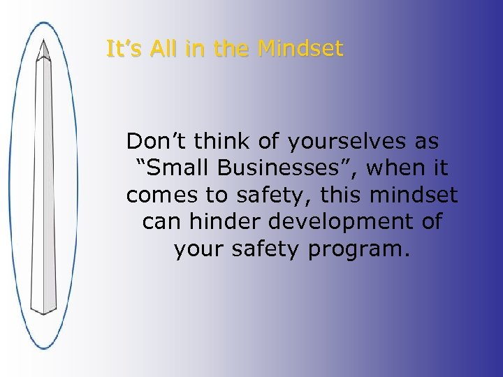"""It's All in the Mindset Don't think of yourselves as """"Small Businesses"""", when it"""