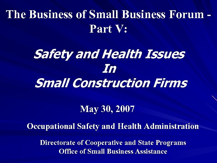 The Business of Small Business Forum Part V: Safety and Health Issues In Small