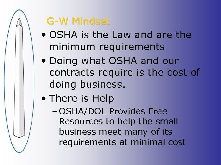 G-W Mindset • OSHA is the Law and are the minimum requirements • Doing