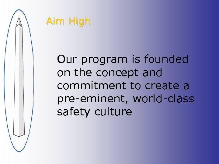 Aim High Our program is founded on the concept and commitment to create a