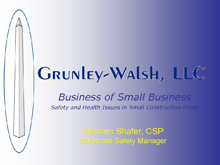 Business of Small Business Safety and Health Issues in Small Construction Firms Carmen Shafer,