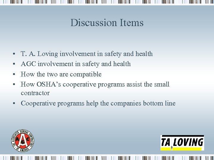 Discussion Items • • T. A. Loving involvement in safety and health AGC involvement
