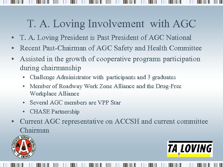 T. A. Loving Involvement with AGC • T. A. Loving President is Past President