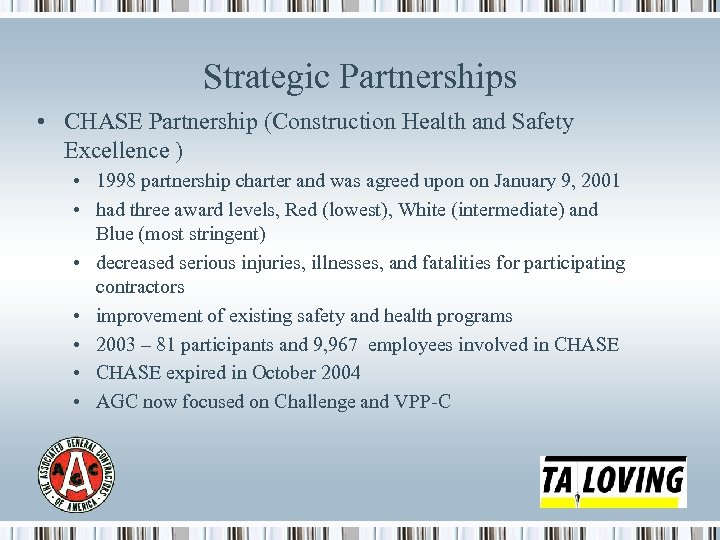 Strategic Partnerships • CHASE Partnership (Construction Health and Safety Excellence ) • 1998 partnership