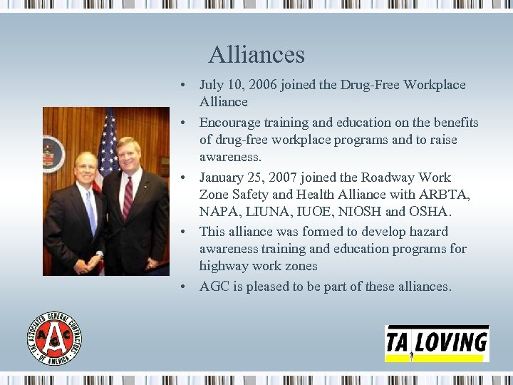 Alliances • July 10, 2006 joined the Drug-Free Workplace Alliance • Encourage training and
