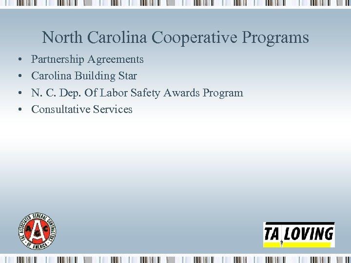 North Carolina Cooperative Programs • • Partnership Agreements Carolina Building Star N. C. Dep.
