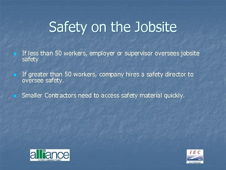 Safety on the Jobsite n If less than 50 workers, employer or supervisor oversees