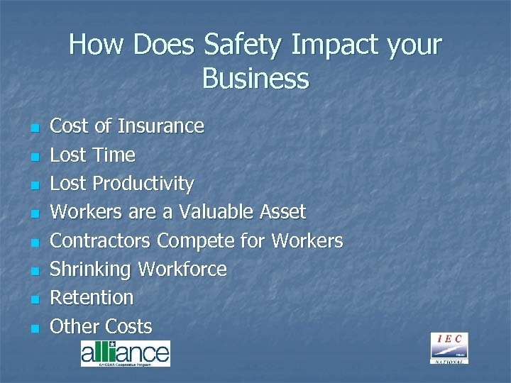How Does Safety Impact your Business n n n n Cost of Insurance Lost