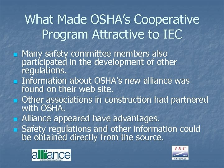What Made OSHA's Cooperative Program Attractive to IEC n n n Many safety committee