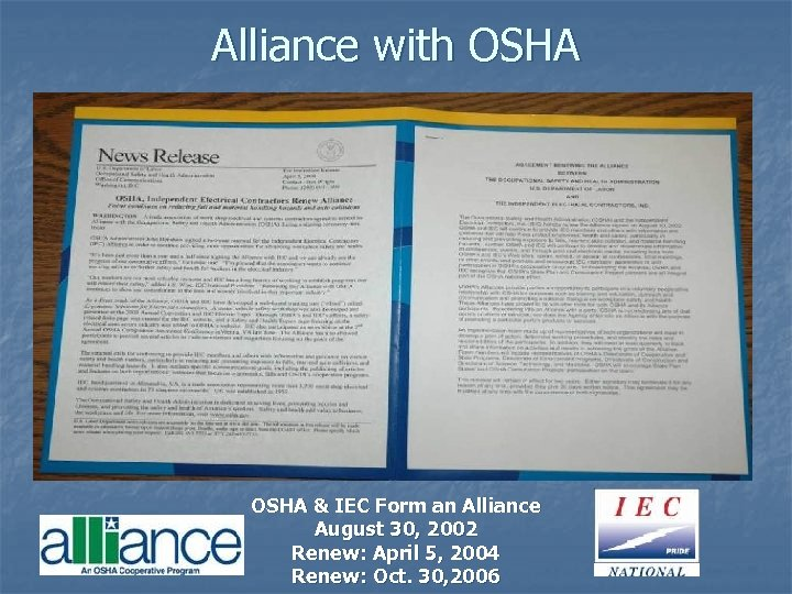 Alliance with OSHA & IEC Form an Alliance August 30, 2002 Renew: April 5,